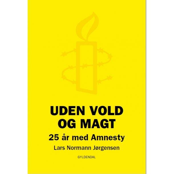 Uden Vold og Magt - 25 år i Amnesty